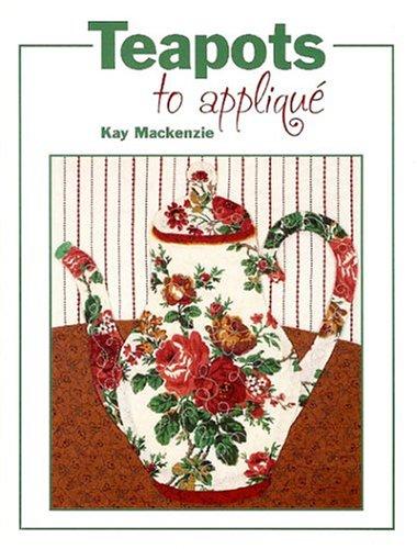 9780972585224: Teapots to Appliqué