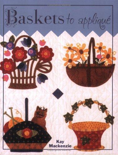 Baskets to Applique: Kay Mackenzie