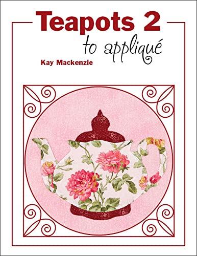 9780972585262: Teapots 2 to Applique