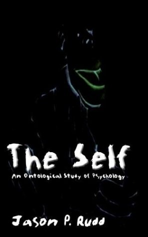 9780972587457: The Self: An Ontological Study of Psychology