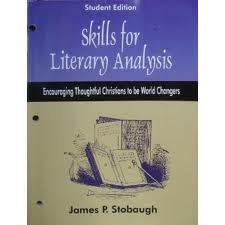 Skills for literary analysis STUDENT EDITION: James P Stobaugh