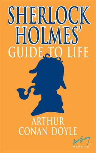 9780972589826: Sherlock Holmes' Guide to Life
