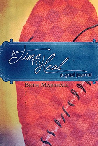 9780972590303: A Time to Heal, A Grief Journal