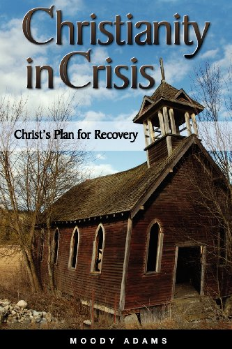 Christianity in Crisis (9780972591553) by Moody Adams