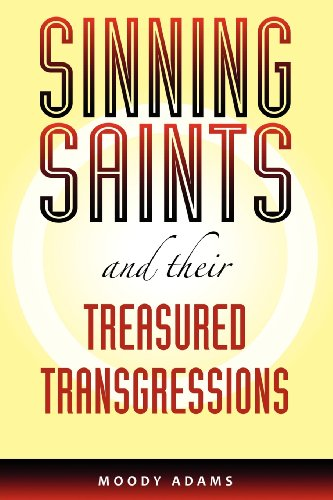 Sinning Saints and Their Treasured Transgressions (9780972591560) by Moody Adams