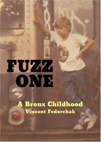 9780972592017: Fuzz One: A Bronx Childhood