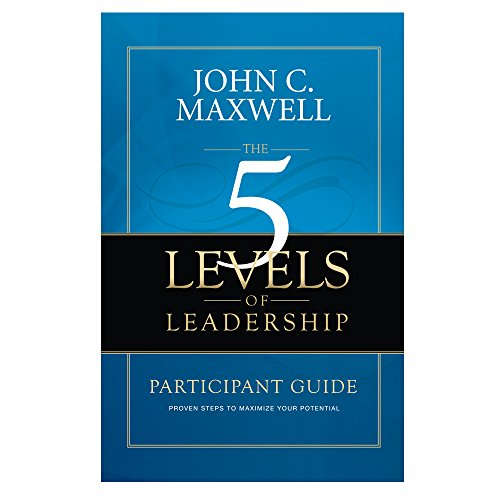 9780972592390: Five Levels of Leadership Participant Guide