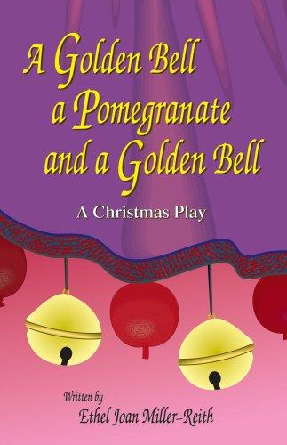 A Golden Bell a Pomegranate and a: Ethel Joan Miller-Reith
