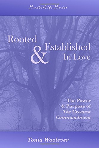 9780972594462: Rooted & Established In Love: The Power & Purpose of The Greatest Commandment