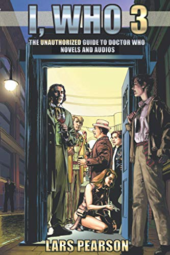 9780972595919: I, Who 3: The Unauthorized Guide to Doctor Who novels and audios