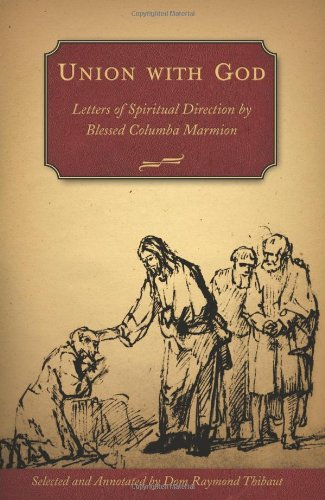 9780972598163: Union with God: Letters of Spiritual Direction by Blessed Columba Marmion