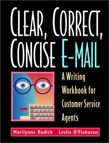 9780972598606: Clear, Correct, Concise E-Mail: A Writing Workbook for Customer Service Agents, Fourth Edition