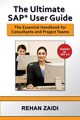 9780972598880: The Ultimate SAP User Guide: The Essential SAP Training Handbook for Consultants and Project Teams