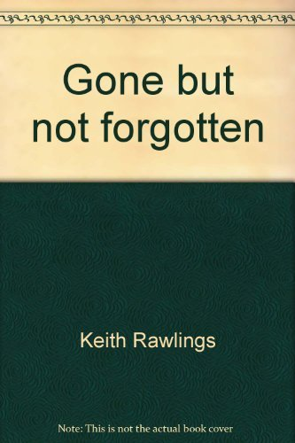 Gone but not forgotten: Quinette Cemetery, a: Rawlings, Keith