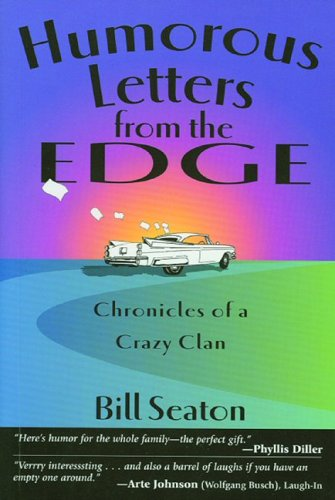 9780972601320: Humorous Letters from the Edge: Chronicles of a Crazy Clan