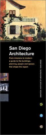 9780972602006: San Diego Architecture from Mission to Modern: Guide to the Buildings, Planning, People, and Spaces That Shape the Region