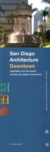 San Diego Architecture Downtown: Highlights from the Award Winning San Diego Architecture: Sutro, ...