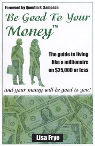9780972603287: Be Good To Your Money