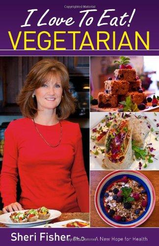 I Love to Eat! Vegetarian: Sheri Fisher, Sheri Fisher (Editor), Dimension Design & Print (...