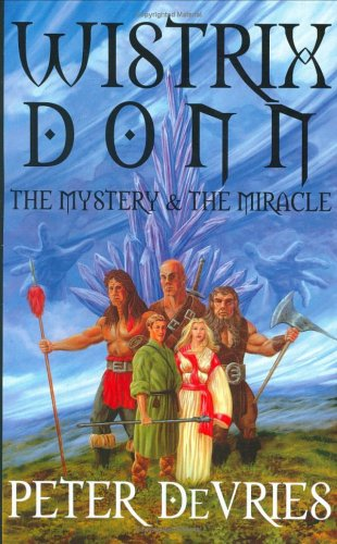 9780972605137: Wistrix Donn: The Mystery and the Miracle