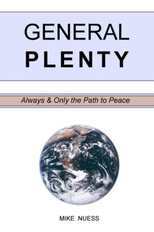 General Plenty - Always and Only the: Mike Nuess