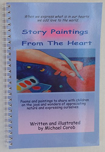 16626) Story Paintings from the Heart: Poems and Paintings to Share with Children on the Joys and ...