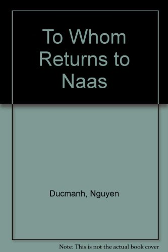 To Whom Returns to Naas: Ducmanh, Nguyen