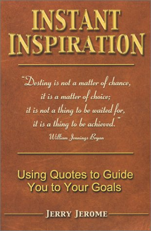 9780972616904: Instant Inspiration: Using Quotes to Guide You to Your Goals