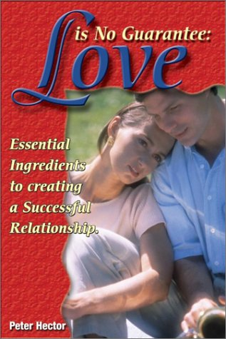 Love is No Guarantee! What you Need to Know before You fall in Love: Hector, Peter