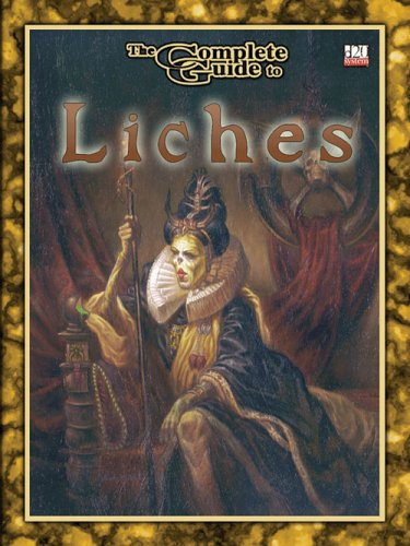 Complete Guide to Liches, The 3.5 Revised (Complete Guides (Goodman Games) (d20)): Michael Ferguson