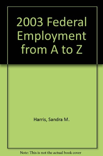 9780972625210: 2003 Federal Employment from A to Z