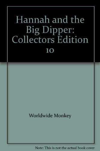 Hannah and the Big Dipper: Collectors Edition 10: Worldwide Monkey