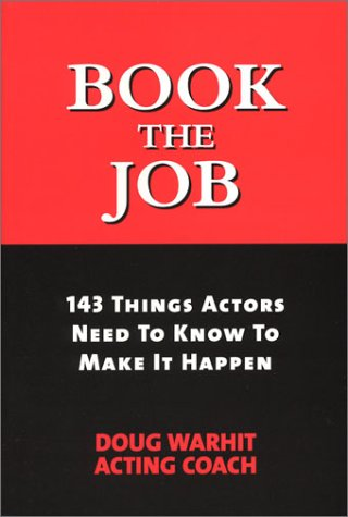 9780972626279: Book the Job: 143 Things Actors Need to Know to Make It Happen