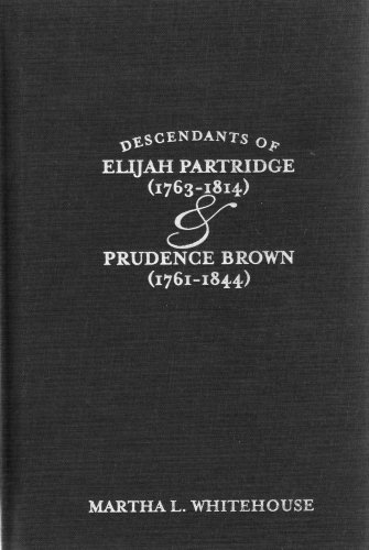 Descendants of Elijah Partridge and Prudence Brown: Martha L. Whitehouse