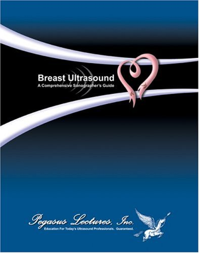 9780972629881: Breast Ultrasound: A Comprehensive Sonographer's Guide