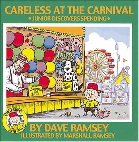 9780972632317: Careless at the Carnival: Junior Discovers Spending (Life Lessons with Junior)