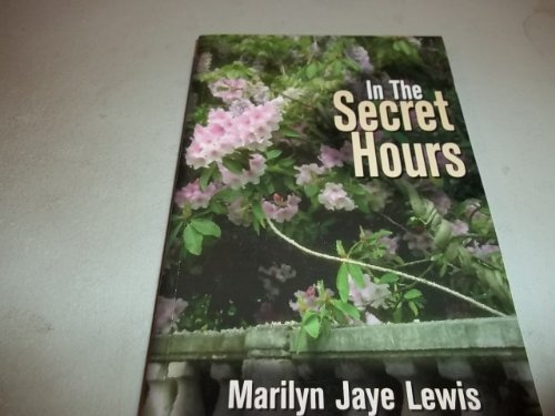9780972633949: In The Secret Hours