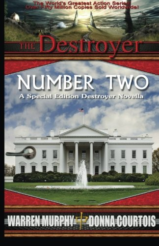The Destroyer: Number Two: A Special Edition Destroyer Novella (Volume 1) (9780972634076) by Warren Murphy; Donna Courtois