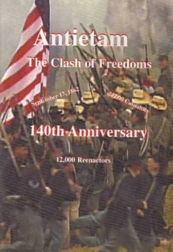 9780972637701: Antietam The Clash of Freedoms 140th Anniversary
