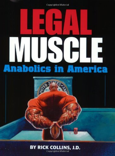 9780972638401: Legal Muscle: Anabolics in America