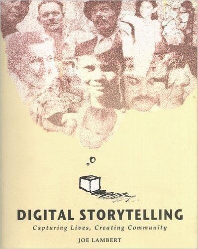 9780972644006: Digital Storytelling: Capturing Lives Creating Community