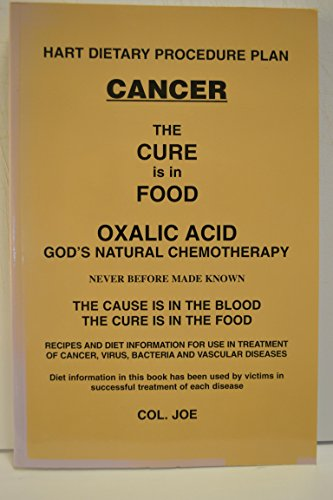 9780972645706: Cancer The Cure Is In The Food (Oxalic Acid God's Natural Chemotherapy)