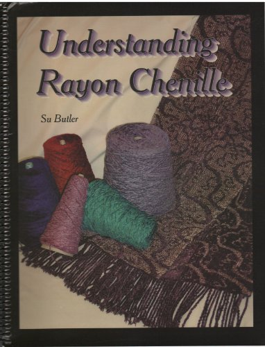 9780972647007: Understanding Rayon Chenille