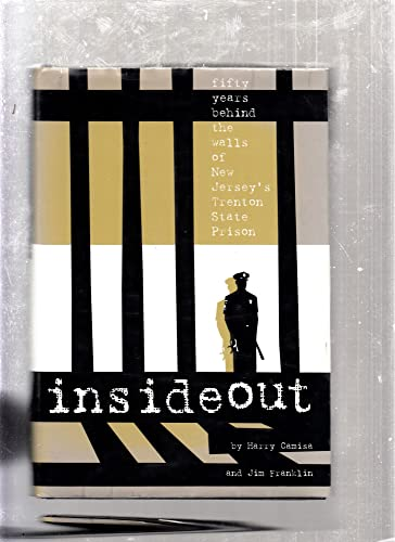 Inside Out Fifty Years Behind the Walls of New Jersey's Trenton State Prison (Inscribed by the ...