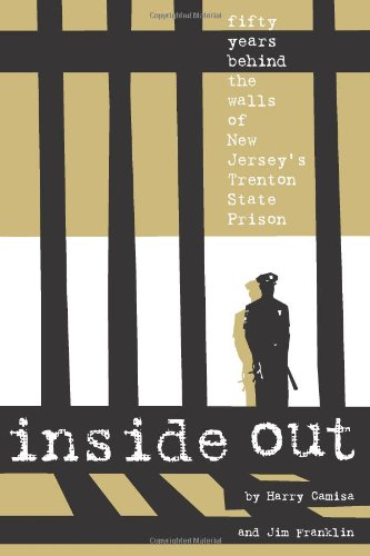 Inside Out: Fifty Years Behind The Walls: Harry Camisa; Jim