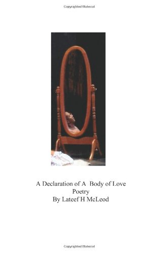 9780972648332: A Declaration of A Body of Love Poetry