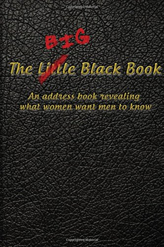 9780972648370: The Big Little Black Book: An Address Book Revealing What Women Want Men To Know