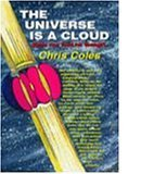 9780972648400: The Universe Is A Cloud: Some Raw Food For Thought