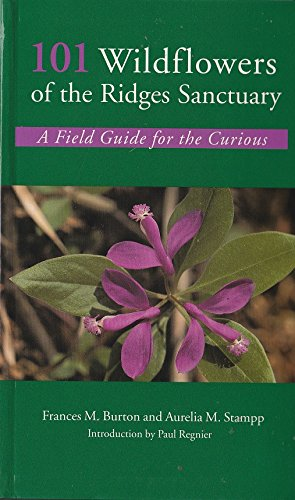 9780972648905: 101 wildflowers of the Ridges Sanctuary: A field guide for the curious