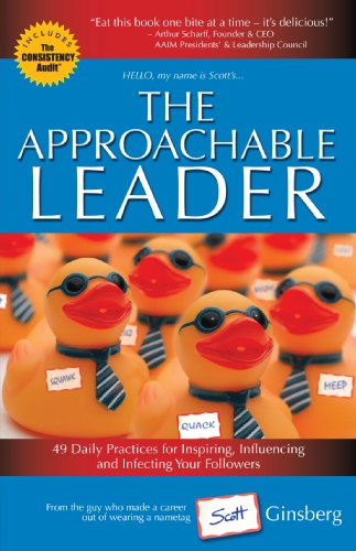 9780972649797: The Approachable Leader: 49 Daily Practices for Inspiring, Influencing and Infecting Your Followers